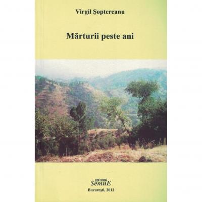Marturii peste ani -Virgil Soptereanu