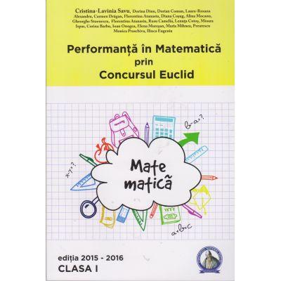 Performanta in Matematica prin Concursul Euclid - Clasa I