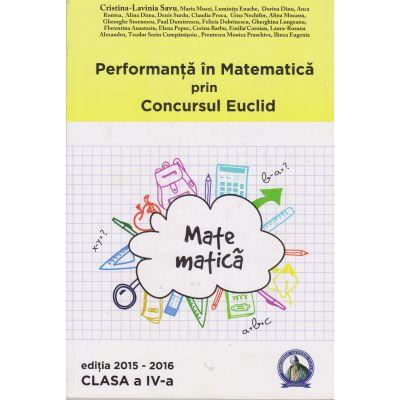 Performanta in Matematica prin Concursul Euclid - Clasa IV