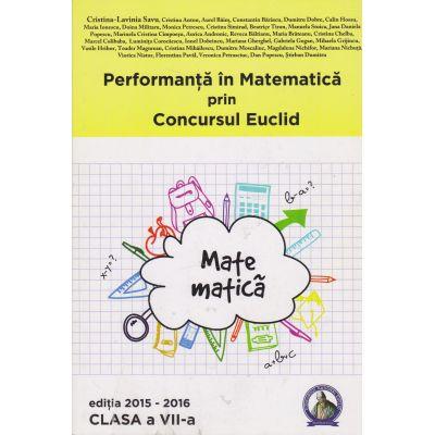 Performanta in Matematica prin Concursul Euclid - Clasa VII