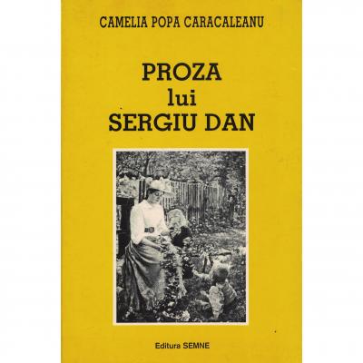 Proza lui Sergiu Dan - Camelia Popa Caracaleanu