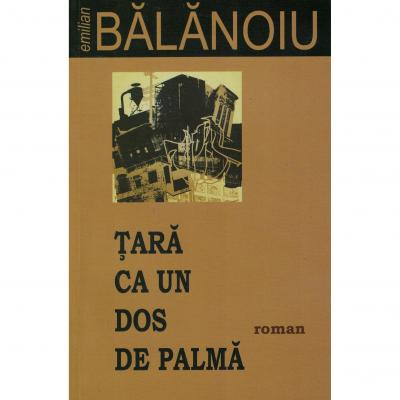 Tara ca un dos de palma - Emilian Balanoiu
