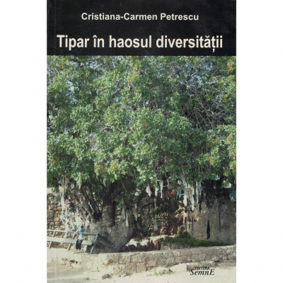 Tipar in haosul diversitatii - Cristina Carmen Petrescu