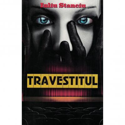Travestitul - Iuliu Stanciu