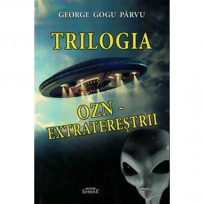 Trilogia OZN - extraterestrii - George Gogu Parvu