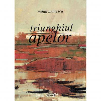 Triunghiul apelor - Mihai Manescu
