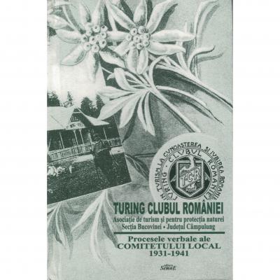 Turing Clubul Romaniei, sectia Bucovina procese verbale ale Comitetului Local 1931-1941 - Ovidiu Corduneanu