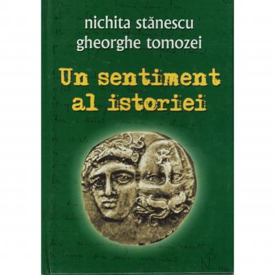 Un sentiment al istoriei - Nichita Stanescu, gheorghe Tomozei
