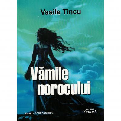 Vamile norocului, Vasile Tincu