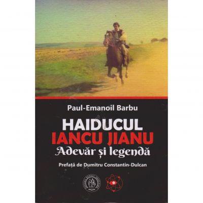 Haiducul Iancu Jianu adevar si legenda - Paul-Emanoil Barbu
